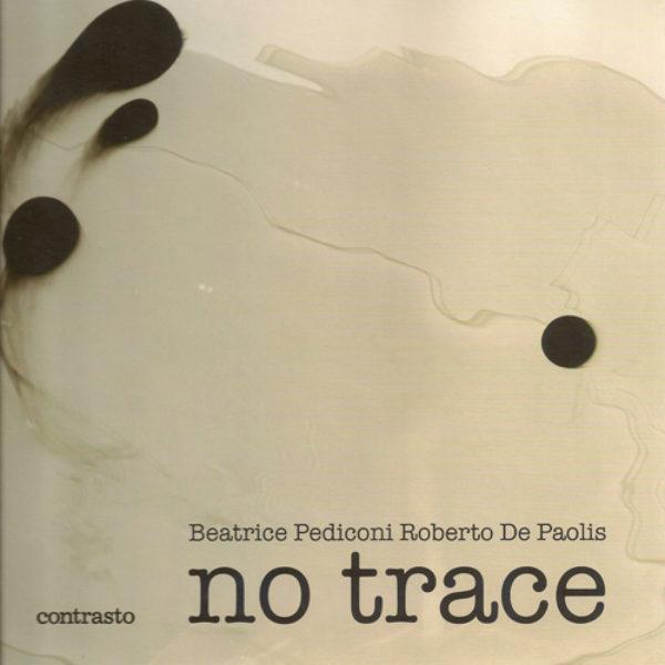 beatrice-pediconi-roberto-de-paolis-no-trace-2011-editore-contrasto