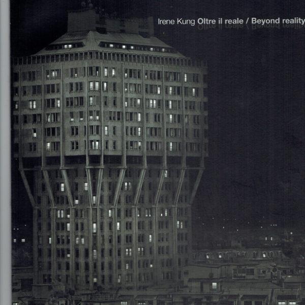 irene-kung-oltre-il-reale-br-2010-edizioni-forma-centro-internazionale-di-fotografia-e-valentina-bonomo-roma