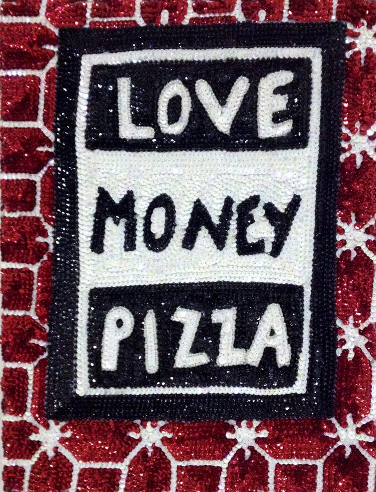 """""""Love, money, pizza"""" 2013-15, paillettes cucite a mano su tela, 42 x 31 cm"""